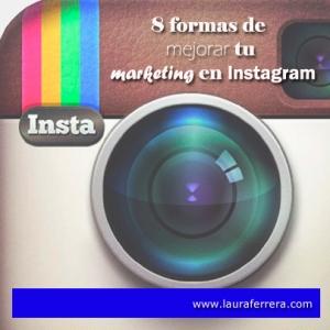 8 formas de mejorar tu marketing en instagram