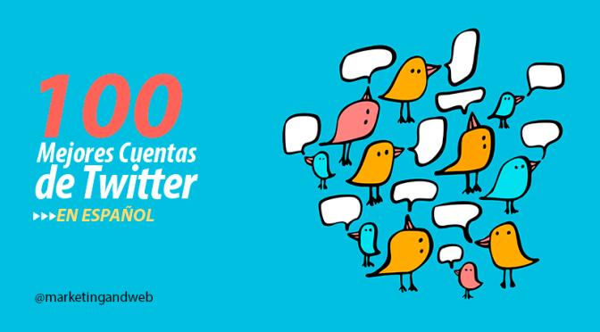 100 Mejores Cuentas de Twitter en Español de Marketing y Social Media