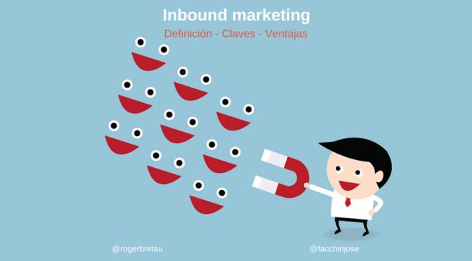 Inbound Marketing ¿qué es y cuáles son sus principales ventajas?