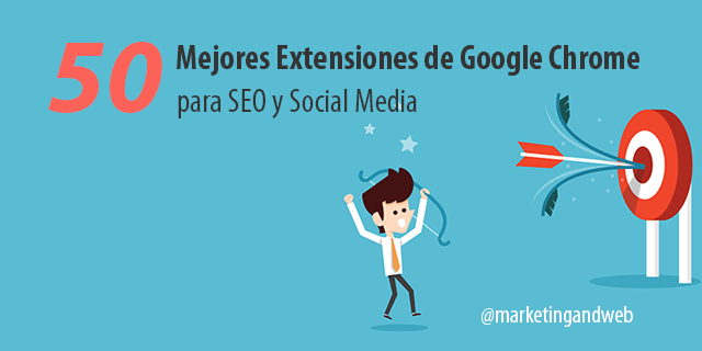 50 Mejores Extensiones para Google Chrome de SEO y Social Media